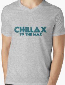Chillax to the max Mens V-Neck T-Shirt