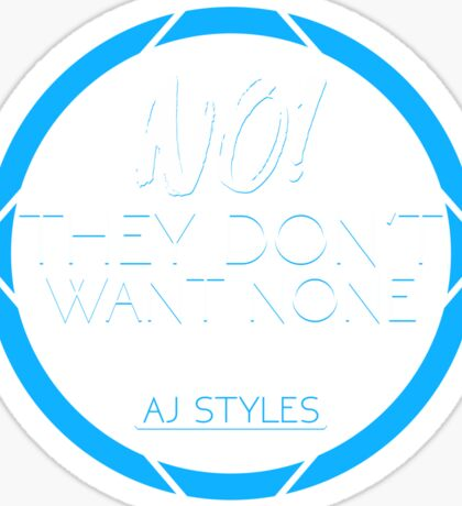 """AJ Styles """"They Don't Want None"""" Sticker"""