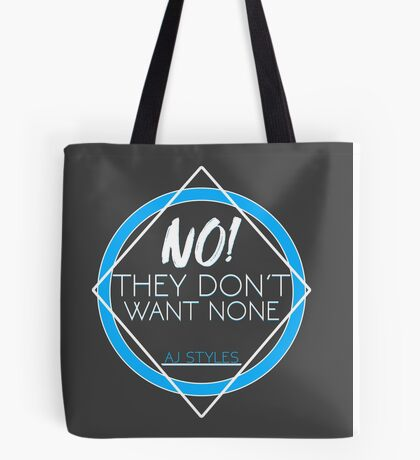 """AJ Styles """"They Don't Want None"""" Tote Bag"""