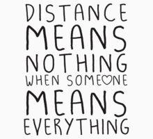 Distance means nothing by schembri211