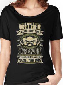 Welder Funny T-Shirt Women's Relaxed Fit T-Shirt