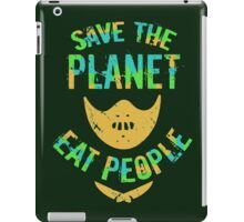 SAVE THE PLANET, EAT PEOPLE! iPad Case/Skin