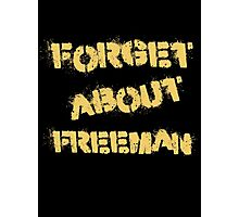 Forget about Freeman Photographic Print