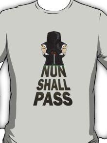 Nun Shall Pass T-Shirt