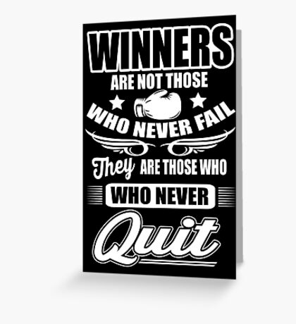 Boxing: Winners are those who never quit Greeting Card