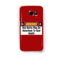 Warning Red Shirts May Be Hazardous ( Phone Cases) Samsung Galaxy Case/Skin