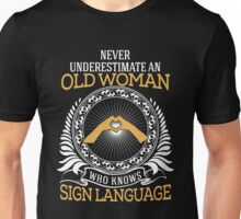 Never Underestimate An Old Woman With A Sign Language T-shirts Unisex T-Shirt