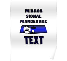 Mirror signal manoeuvre Text Poster