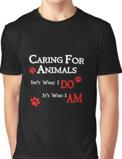 Caring For Animals Pet and Animal Lover Graphic T-Shirt