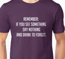 Drink To Forget Unisex T-Shirt