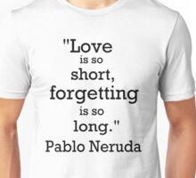 Love is so short Unisex T-Shirt