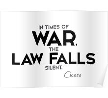 in times of war, the law falls silent - cicero Poster