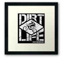 DIRT LIFE Framed Print