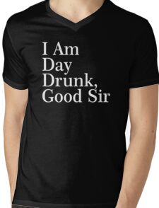 I Am Day Drunk, Good Sir Funny Alcohol Drinking Beer Mens V-Neck T-Shirt