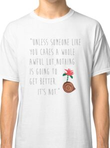 The Lorax Quote Classic T-Shirt