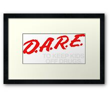 DARE to Resist Drugs and Voilence Framed Print