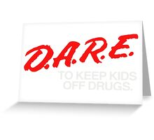 DARE to Resist Drugs and Voilence Greeting Card
