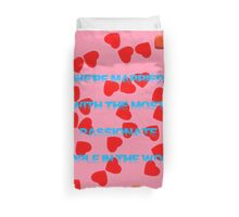 we are married with the most passionate people in the world Duvet Cover