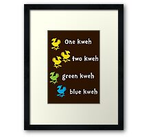 One Kweh Two Kweh Green Kweh Blue Kweh Framed Print