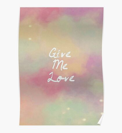 Give Me Love Poster