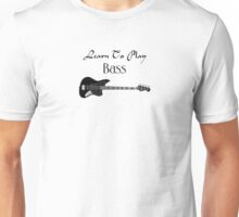 Learn to play bass black Unisex T-Shirt