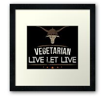 Vegetarian Live Let Live Framed Print