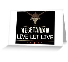 Vegetarian Live Let Live Greeting Card