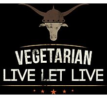 Vegetarian Live Let Live Photographic Print