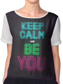 Keep Calm And Be You Chiffon Top