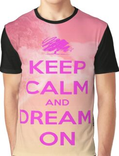 Keep Calm And Dream On Graphic T-Shirt