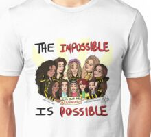 The impossible IS possible Unisex T-Shirt
