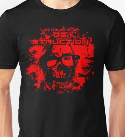 ON THE BRINK OF DESTRUCTION Unisex T-Shirt