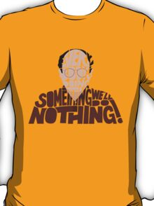 George Costanza - We'll Do Nothing! T-Shirt
