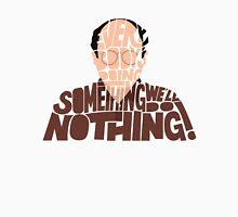 George Costanza - We'll Do Nothing! Unisex T-Shirt