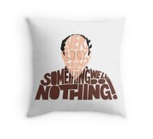 George Costanza - We'll Do Nothing! Throw Pillow