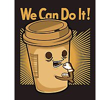 We can do it coffee ! Photographic Print