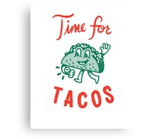Time For Tacos Canvas Print