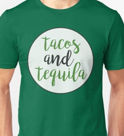 Tacos And Tequila Unisex T-Shirt