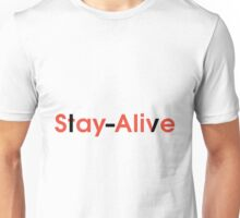 Stay Alive (Black and Red) Unisex T-Shirt
