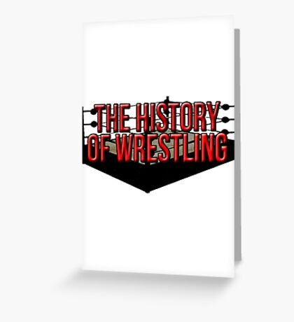 The History Of Wrestling Official T-Shirt Greeting Card