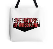 The History Of Wrestling Official T-Shirt Tote Bag