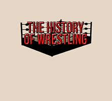 The History Of Wrestling Official T-Shirt Unisex T-Shirt