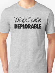 We the People - Deplorable Unisex T-Shirt