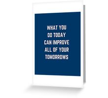WHAT YOU DO TODAY  Greeting Card