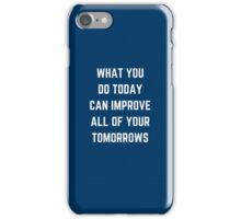 WHAT YOU DO TODAY  iPhone Case/Skin