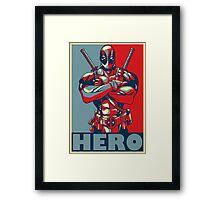 Deadpool is a Hero Framed Print