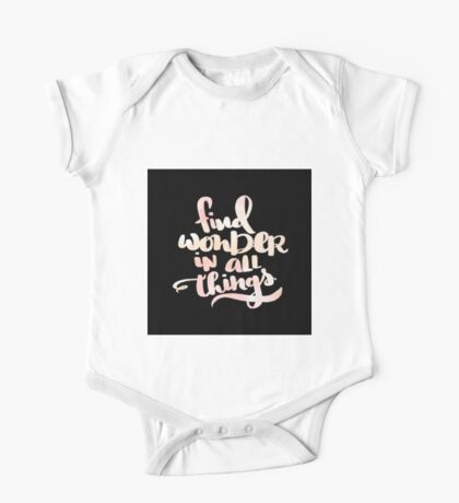 Find wonder in all things.typography,cool text,water color,hand painted,trendy,modern One Piece - Short Sleeve