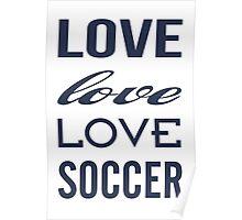 Love Soccer Sports  Poster