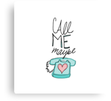 Call Me Maybe Canvas Print