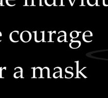 The true individualist has the courage to wear a mask Sticker